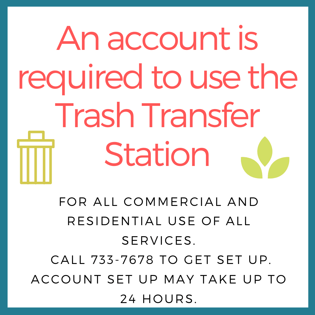 An account is required at the Trash Transfer Station