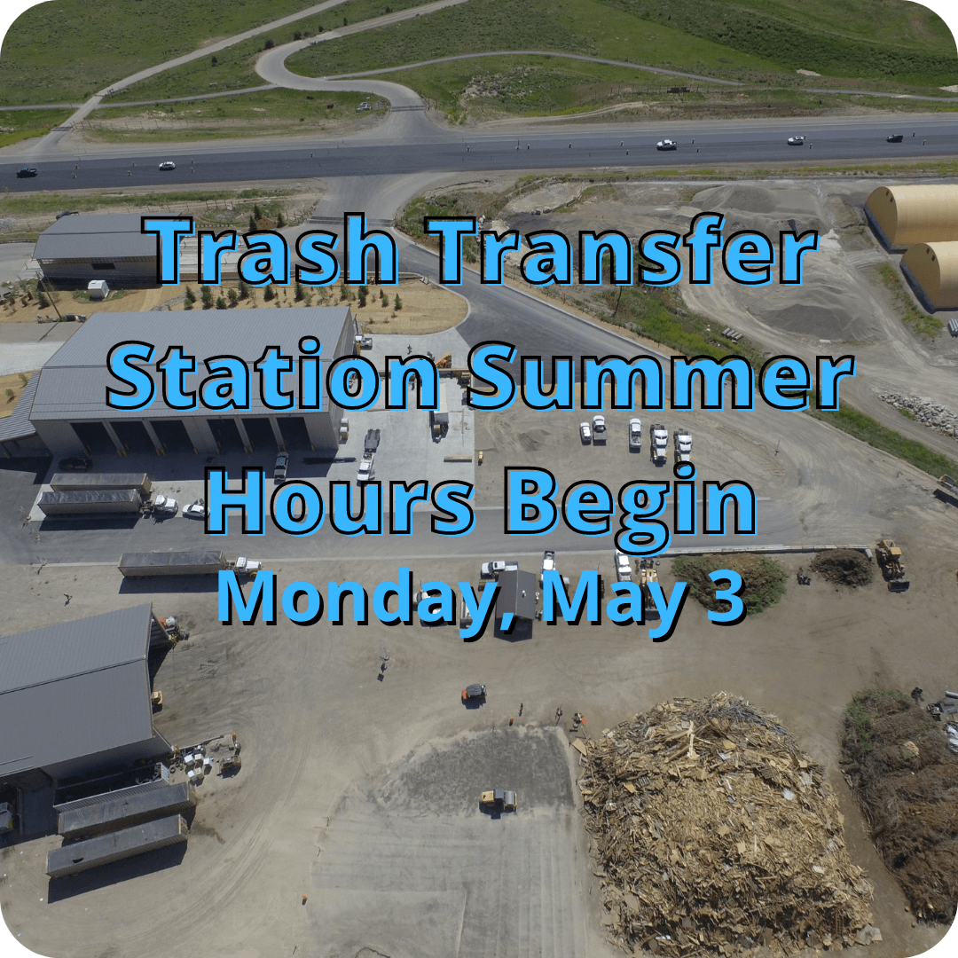 Trash Transfer Station Summer Hours begin Monday, May 3